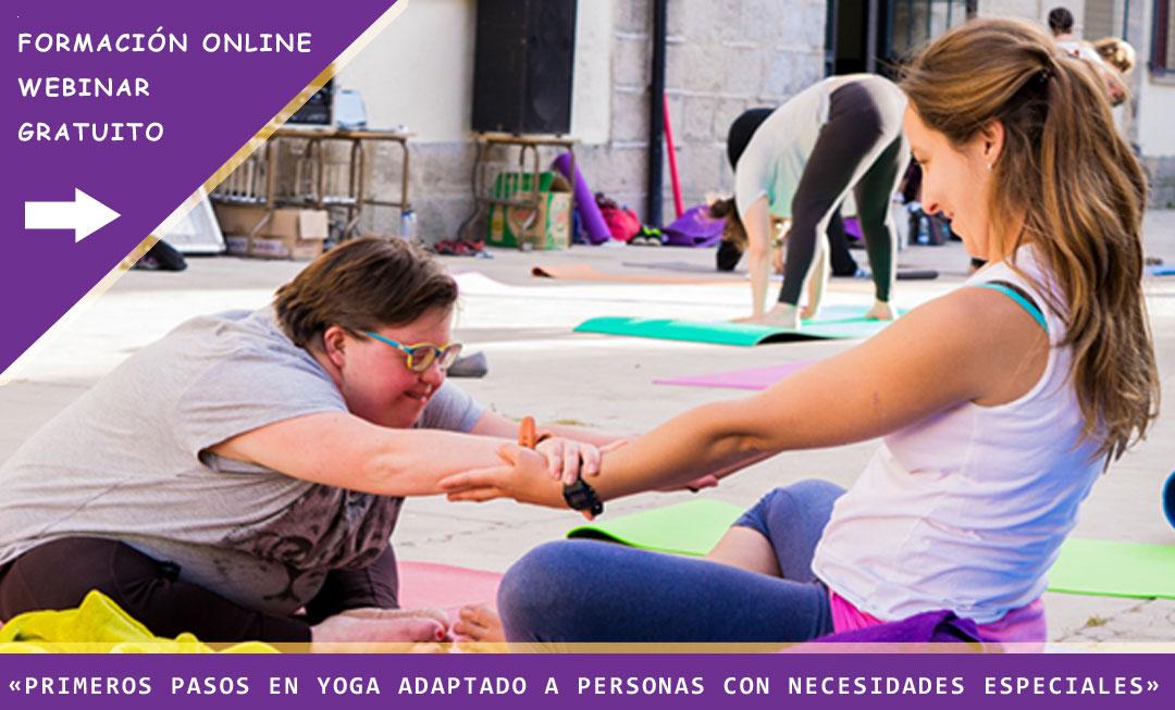 WEBINARIO GRATUITO:    ¿Quieres conocer los Primeros Pasos del Yoga Adaptado a Personas con Necesidades Especiales?